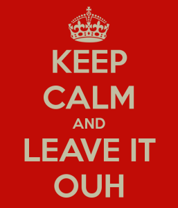 keep-calm-and-leave-it-ouh